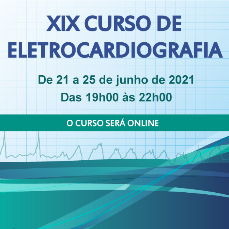 XIX Curso de Eletrocardiografia - 21 a 25 de junho de 2021